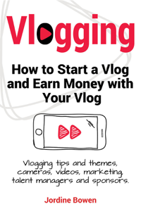 Vlogging. How to start a vlog and earn money with your vlog. Vlogging tips and themes, cameras, videos, marketing, talent managers and sponsors. La couverture du livre martien