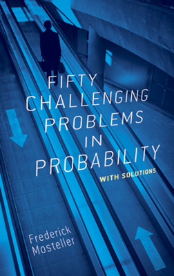Fifty Challenging Problems in Probability with Solutions - Frederick Mosteller book