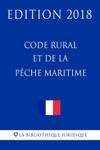 Code Rural Et De La Pche Maritime - Edition 2018
