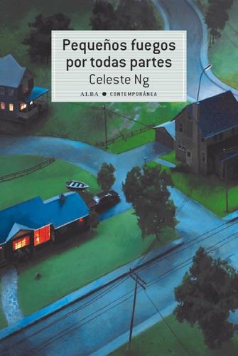 Pablo Sauras & Celeste Ng - Pequeños fuegos por todas partes