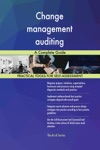 Change Management Auditing A Complete Guide