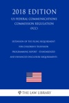 Extension Of The Filing Requirement For Childrens Television Programming Report - Standardized And Enhanced Disclosure Requirements US Federal Communications Commission Regulation FCC 2018 Edition