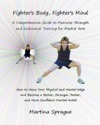 Fighters Body Fighters Mind A Comprehensive Guide To Muscular Strength And Endurance Training For Martial Arts