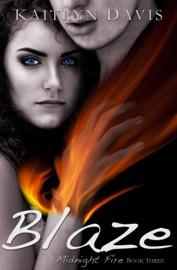 Blaze (Midnight Fire Series Book Three) - Kaitlyn Davis Book