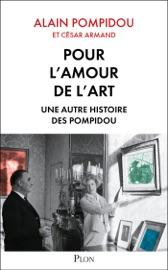 Pour L Amour De L Art Une Autre Histoire Des Pompidou
