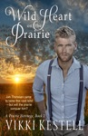 Wild Heart On The Prairie