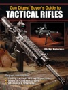 Gun Digest Buyers Guide To Tactical Rifles