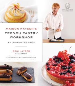 Maison Kayser's French Pastry Workshop Book Cover