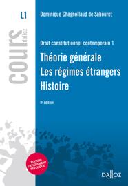 Droit constitutionnel contemporain 1. Théorie générale - Régimes étrangers - Histoire
