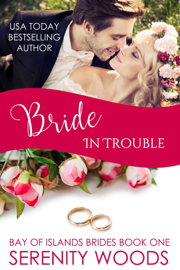 Bride in Trouble - Serenity Woods book summary