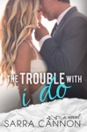 The Trouble With I Do