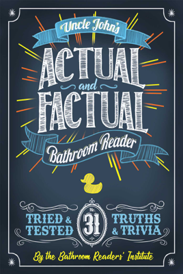 Uncle John's Actual and Factual Bathroom Reader - Bathroom Readers' Institute book