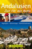 Reiseführer Andalusien - Zeit für das Beste: Geheimtipps und Wohlfühladressen
