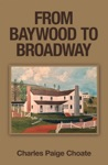 From Baywood To Broadway