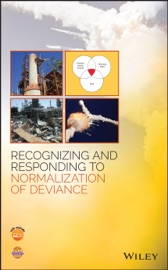 Download and Read Online Recognizing and Responding to Normalization of Deviance