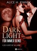 Dark Light – Für immer seins, Gesamtausgabe