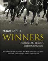 Hugh Cahill - Winners: The horses, the memories, the defining moments artwork