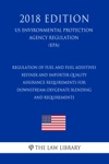 Regulation Of Fuel And Fuel Additives - Refiner And Importer Quality Assurance Requirements For Downstream Oxygenate Blending And Requirements US Environmental Protection Agency Regulation EPA 2018 Edition