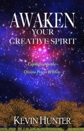 Awaken Your Creative Spirit Capitalize On The Divine Power Within