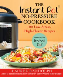 The Instant Pot ® No-Pressure Cookbook book