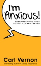 I'm Anxious!: 50 Reasons You Have Anxiety - And What You Can Do About It