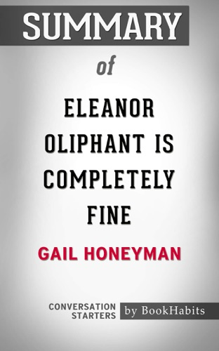 Book Habits - Summary of Eleanor Oliphant is Completely Fine by Gail Honeyman  Conversation Starters
