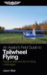 An Aviators Field Guide To Tailwheel Flying