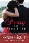 Pretty In Pink Slip