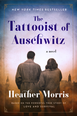 The Tattooist of Auschwitz - Heather Morris book