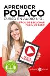 Aprender Polaco - Texto Paralelo - Fcil De Leer - Fcil De Escuchar Curso En Audio No 1 Learn Polish - Parallel Text - Easy Reader - Easy Audio Audio Course No 1 Lectura Fcil En Polaco