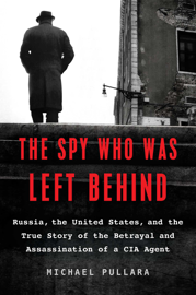 The Spy Who Was Left Behind book