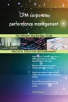 CPM Corporate Performance Management The Ultimate Step-By-Step Guide