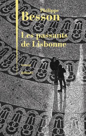 Les Passants de Lisbonne - Philippe Besson