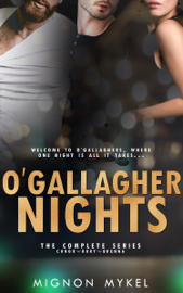 O'Gallagher Nights: The Complete Series - Mignon Mykel book summary