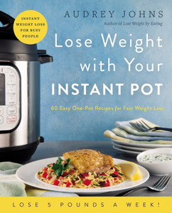 Lose Weight with Your Instant Pot Book Cover