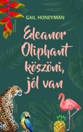 Eleanor Oliphant köszöni, jól van PDF Download