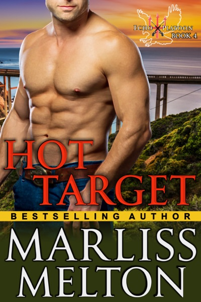 Hot Target (The Echo Platoon Series, Book 4) - Marliss Melton book cover