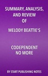 Summary Analysis And Review Of Melody Beatties Codependent No More