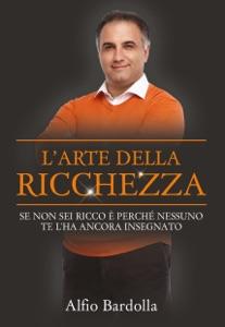 L'arte della ricchezza da Alfio Bardolla