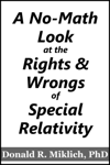 A No-Math Look at the Rights & Wrongs of Special Relativity
