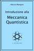 Introduzione alla Meccanica Quantistica - Alessio Mangoni