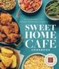 Sweet Home Café Cookbook
