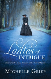 Ladies of Intrigue - Michelle Griep by  Michelle Griep PDF Download