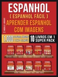 Espanhol Espanhol F Cil Aprender Espanhol Com Imagens Super Pack 10 Livros Em 1