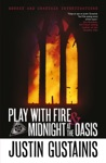 Play With Fire And Midnight At The Oasis