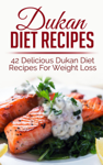 Dukan Diet Recipes: 42 Delicious Dukan Diet Recipes For Weight Loss