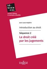 Introduction Au Droit S Quence 2 Le Droit Cr Par Les Jugements
