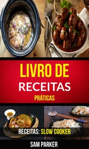 Livro de Receitas Práticas (Receitas: Slow Cooker) Book Cover