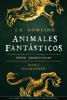 Animales fantásticos y dónde encontrarlos - J.K. Rowling & Alicia Dellepiane Rawson