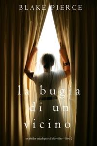 La Bugia di un Vicino (Un Thriller Psicologico di Chloe Fine—Libro 2) Book Cover